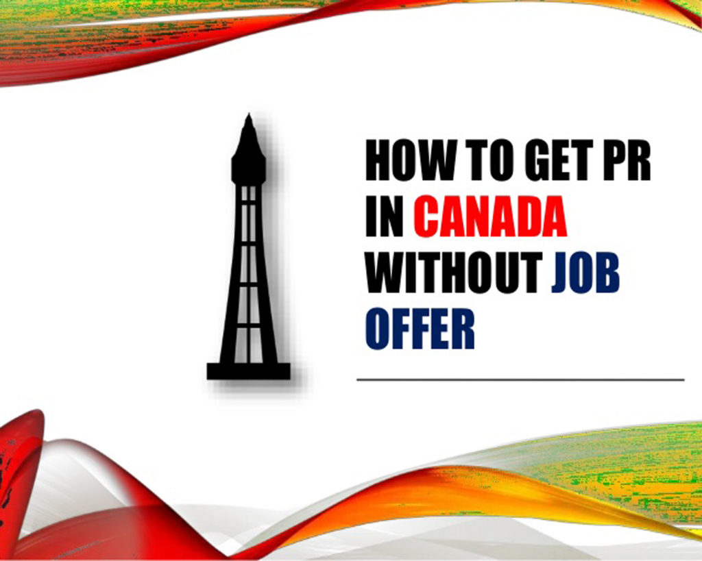 Ways To Migrate To Canada Without a Job Offer?