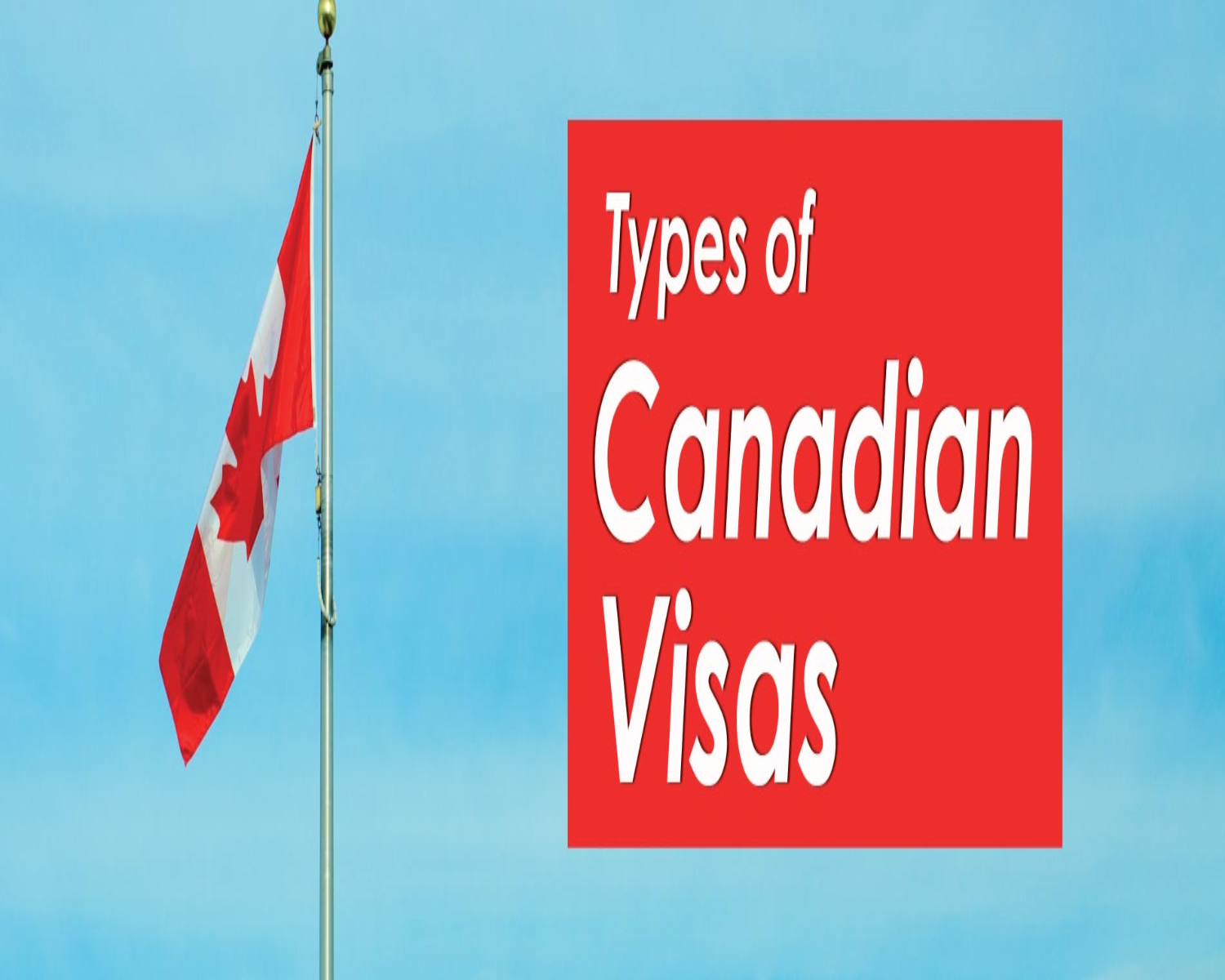 What Are The Different Canadian Visas, Their Costs and Limitations