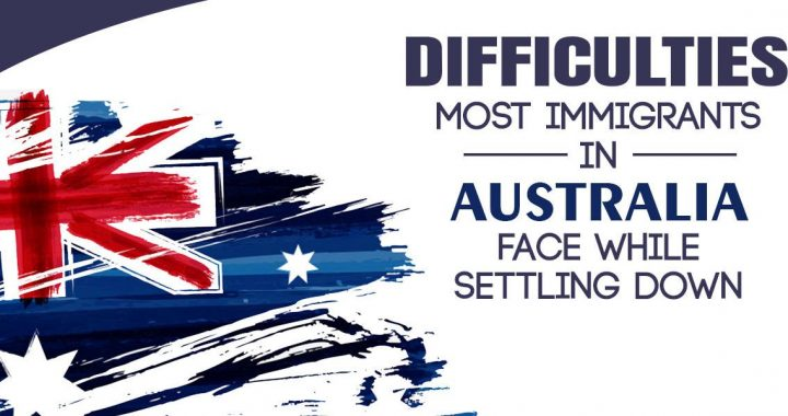 Difficulties faced by Immigrants in Australia